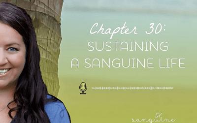 Sustaining a Sanguine Life