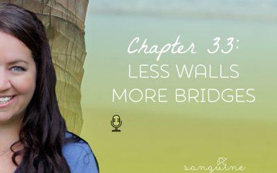 Less Walls. More Bridges.
