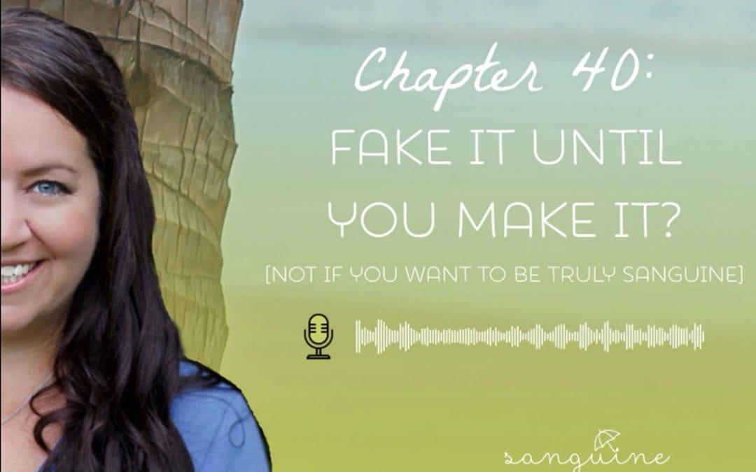 Fake it until you make it?