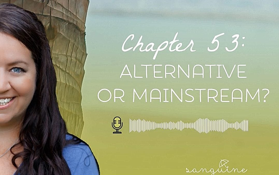 Alternative Or Mainstream – It Depends On Your Perspective