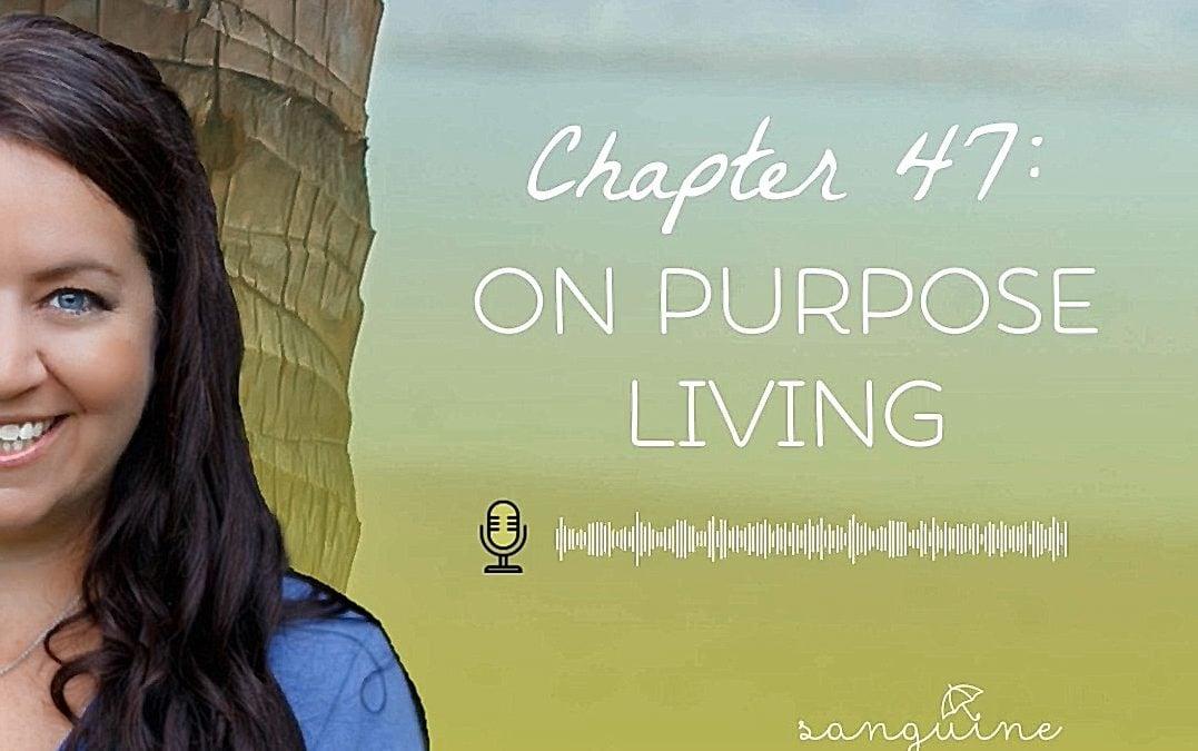 On purpose living